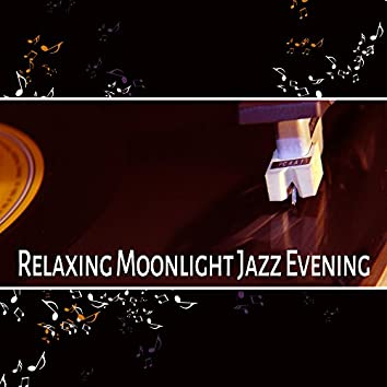 Relaxing Moonlight Jazz Evening – Soft Piano Jazz, Soothing Music, Night Jazz, Calm & Relax with Smooth Jazz