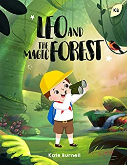Leo and the Magic Forest: Exciting and Inspirational Stories for Boys about Courage, Self-Esteem and Inner-Strength (English Edition) par [Kate  Burnell]