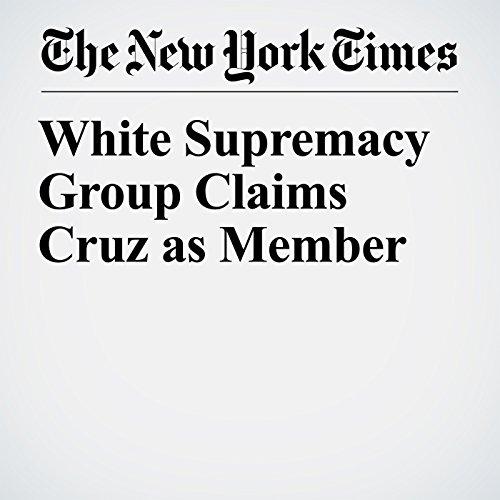 White Supremacy Group Claims Cruz as Member copertina