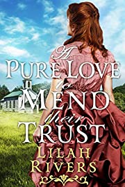 A Pure Love to Mend their Trust: An Inspirational Historical Romance Book