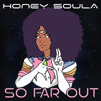 So Far Out
