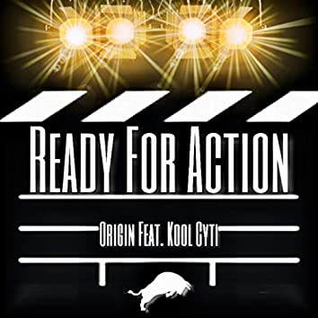 Ready for Action (feat. Kool Cyti)