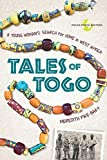Tales of Togo: A Young Woman s Search for Home in West Africa