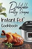 Palatable Poultry Recipes: Instant Pot Cookbook (Instant Pot Cooking)