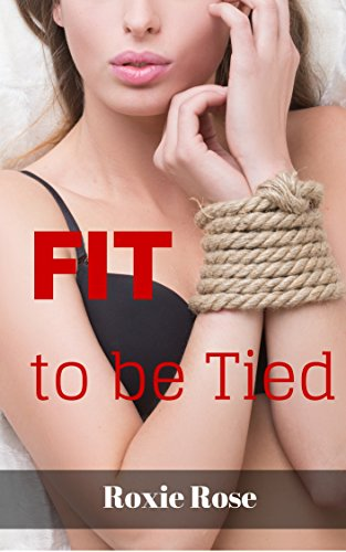 Fit to be Tied (MF BDSM Submission Dark Erotica) (English Edition)