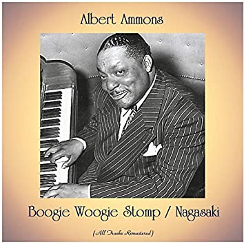 Boogie Woogie Stomp / Nagasaki (All Tracks Remastered)