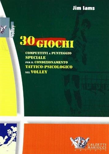 Trenta giochi competitivi a punteggio speciale per il condizionamento tattico-psicologico nel volley