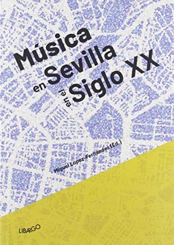 Música en Sevilla en el siglo XX (Libargo investiga)