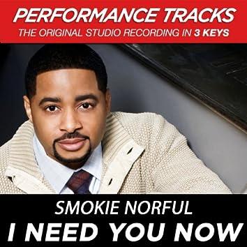 I Need You Now (Performance Tracks)