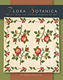 Flora Botanica: Quilts from the Spencer Museum of Art by Barbara Brackman (2009-02-10)