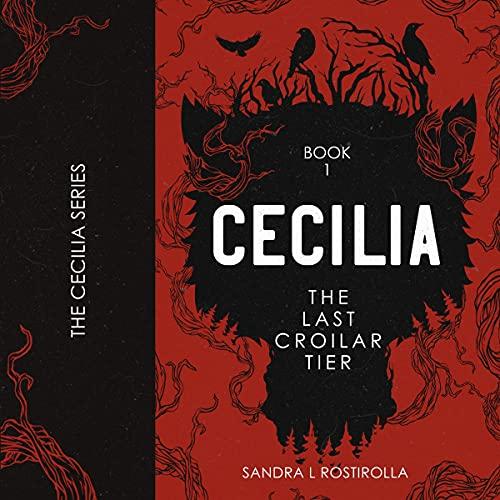 Cecilia: The Last Coilar Tier Audiobook By Sandra L. Rostirolla cover art