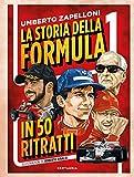 La storia della Formula 1 in 50 ritratti...