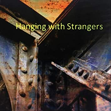 Hanging with Strangers
