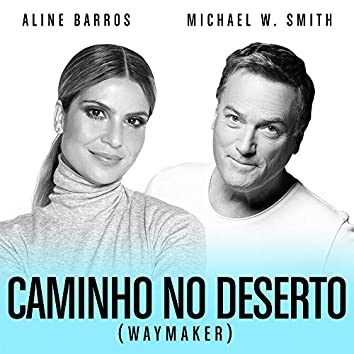 Caminho No Deserto (Waymaker) (feat. Aline Barros)