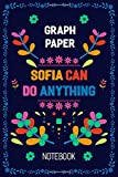 Sofia can do anything: Notebook Customized For Sofia | Graph Paper | Quad Ruled Notebook | Personalized Name Journal Writing Notebook For Girls and ... | 9 in. x 6 in | Soft Cover | Matte Finish