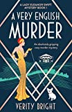 A Very English Murder: An absolutely gripping cozy murder mystery: 1 (A Lady Eleanor Swift Mystery)