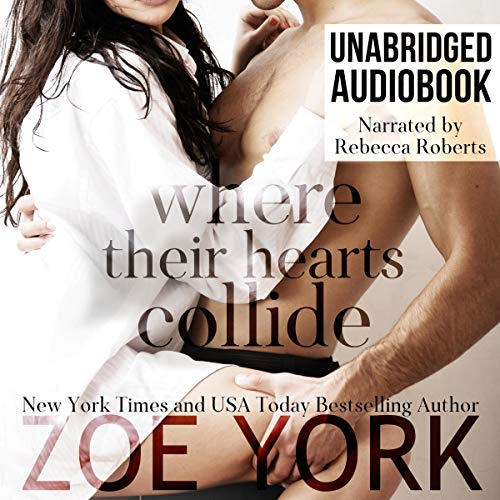Where Their Hearts Collide Audiobook By Zoe York cover art