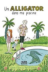 Un alligator dans ma piscine par Céline Claire