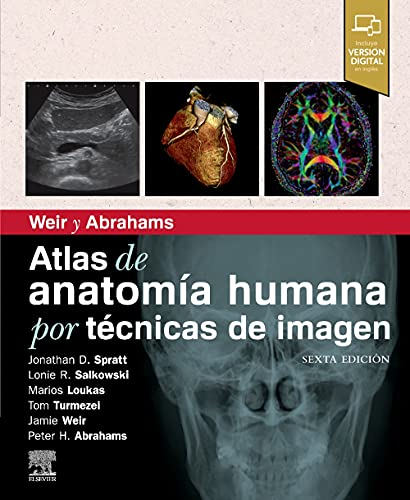 Weir y Abrahams. Atlas de anatomía humana por técnicas de imagen