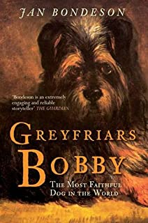 Greyfriars Bobby: The Most Faithful Dog in the World