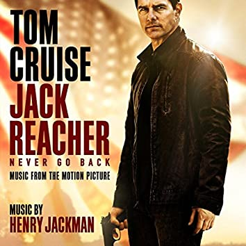 Jack Reacher: Never Go Back (Music from the Motion Picture)