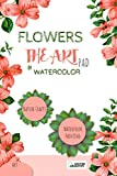 Flowers: The Art Pad of Watercolor (English Edition)