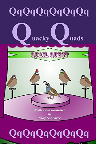 Quacky Quads: A fun read aloud illustrated tongue twisting tale brought to you by the letter