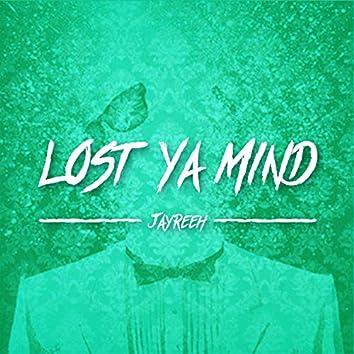 Lost Ya Mind