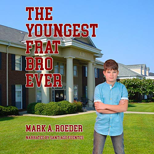 The Youngest Frat Bro Ever cover art
