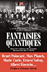 Fantaisies quantiques : Dans les coulisses des grandes découvertes du XXe siècles par Oultremont