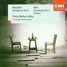 Arvo Part - Symphony No. 3 · Fratres ~ Giya Kancheli - Symphony No. 3 / LPO · Welser-Möst