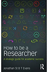 How to Be a Researcher: A strategic guide for academic success Kindle Edition