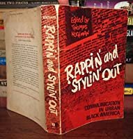 Rappin' and Stylin' Out: Communication in Urban Black America