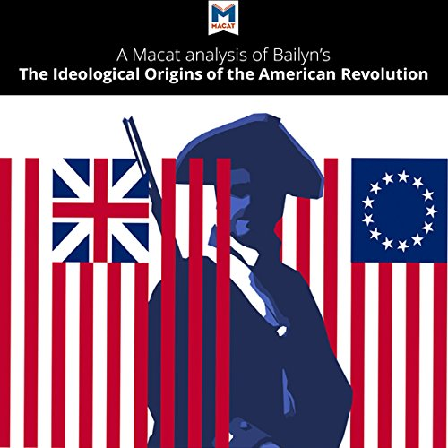 A Macat Analysis of Bernard Bailyn's The Ideological Origins of the American Revolution Titelbild