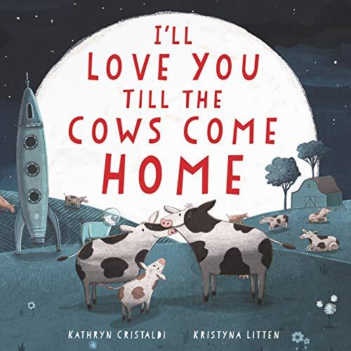 I ll Love You Till the Cows Come Home Board Book