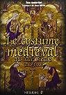 Le Costume Médiéval au XIIIe siècle par Anderlini