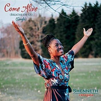 Come Alive (Breathe on Us)