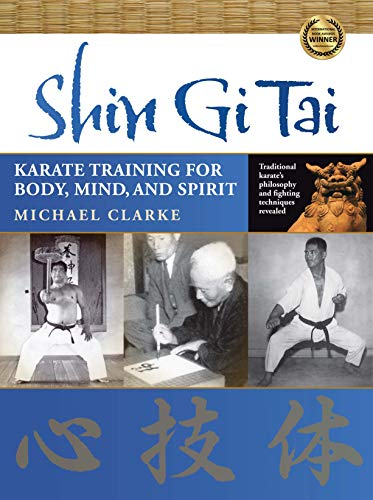 Shin Gi Tai: Karate Training for Body, Mind, and Spirit (English Edition)