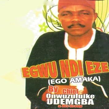Egwu Ndu Eze (Ego Amaka)