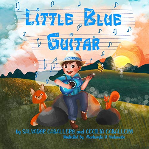 Little Blue Guitar: A Mexican tale on the importance of perseverance, friendship, and kindness. (English Edition)