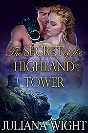 The Secret of the Highland Tower: Scottish Medieval Highlander Romance