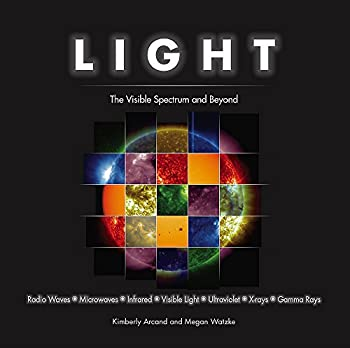 Light  The Visible Spectrum and Beyond
