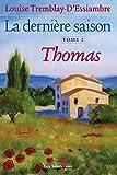 La dernière saison, tome 2 - Thomas - Format Kindle - 14,99 €