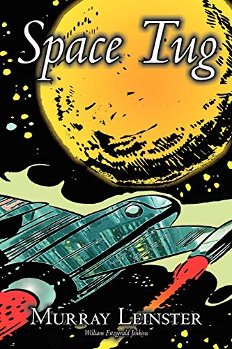 Space Tug by Murray Leinster, Science Fiction, Adventure