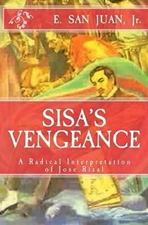 Sisa's Vengeance: JOSE RIZAL: A Radical Interpretation by Jr., E. San Juan (2014-04-30)