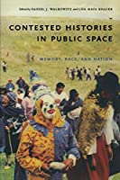 Contested Histories in Public Space: Memory, Race, and Nation (Radical Perspectives)