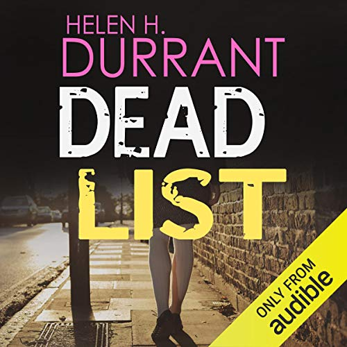 Dead List     Calladine and Bayliss, Book 3              By:                                                                                                                                 Helen H. Durrant                               Narrated by:                                                                                                                                 Jonathan Keeble                      Length: 5 hrs and 18 mins     120 ratings     Overall 4.6
