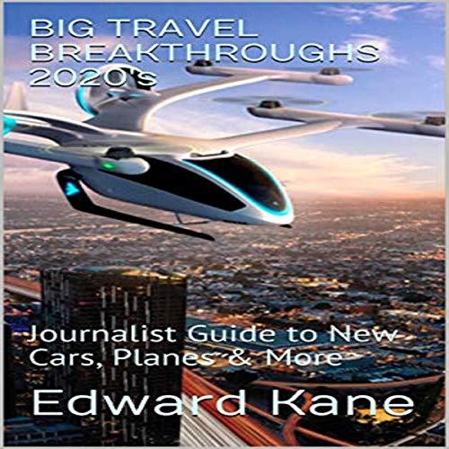 Big Travel Breakthroughs 2020s Audiobook By Edward Kane cover art