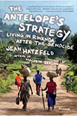 The Antelope's Strategy: Living in Rwanda After the Genocide Kindle Edition