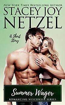 Summer Wager (Romancing Wisconsin Book 16) by [Stacey Joy Netzel]